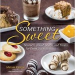 Newly Released Cookbook – Something Sweet: Desserts, Baked Goods, and Treats for Every Occasion For $21.81!