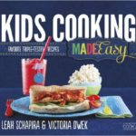 Kids Cooking Made Easy: Favorite Triple-Tested Recipes Just $9.75