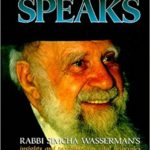 Reb Simcha Speaks: Rabbi Simcha Wasserman's Insights and Teachings on Vital Principles of Life and Faith (ArtScroll) Only $14.47!
