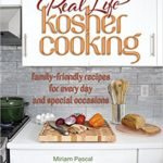 Real Life Kosher Cooking: family-friendly recipes for every day and special occasions For Just $20.76!