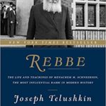 Rebbe: The Life and Teachings of Menachem M. Schneerson, the Most Influential Rabbi in Modern History Book For $10.99