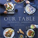 Our Table: Time-Tested Recipes, Memorable Meals Cookbook For Just $17.73